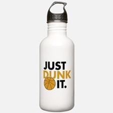 JUST DUNK IT. Water Bottle
