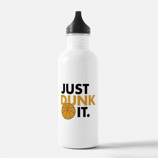 JUST DUNK IT. Water Bottle