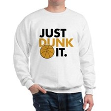 JUST DUNK IT. Sweatshirt