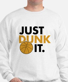 JUST DUNK IT. Sweatshirt
