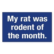 My rat was rodent of the month Sticker (Rect)