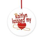 Kaitlyn Lassoed My Heart Ornament (Round)