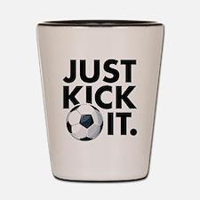 JUST KICK IT. Shot Glass