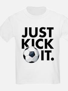 JUST KICK IT. T-Shirt