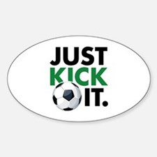 JUST KICK IT. Sticker (Oval)