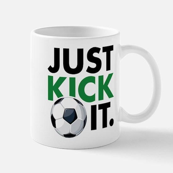 JUST KICK IT. Mug