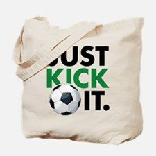 JUST KICK IT. Tote Bag
