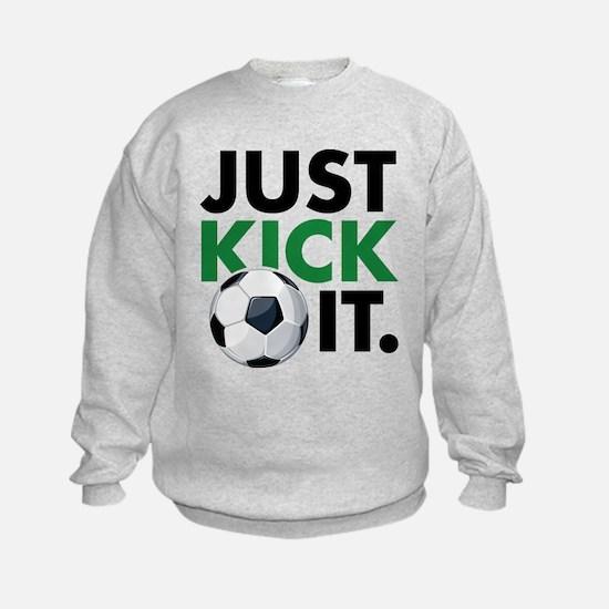 JUST KICK IT. Sweatshirt