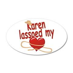 Karen Lassoed My Heart 22x14 Oval Wall Peel