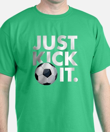 JUST KICK IT. T-Shirt