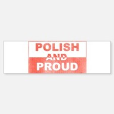 Polish and Proud-III Bumper Bumper Bumper Sticker