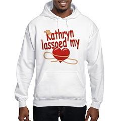 Kathryn Lassoed My Heart Hoodie