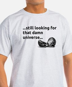 ...still looking for that dam T-Shirt