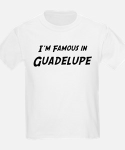 Famous in Guadelupe Kids T-Shirt