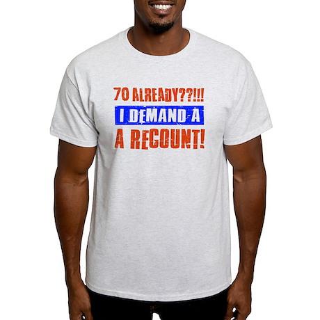 70th birthday design Light T-Shirt
