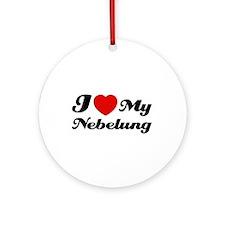 I love my Nebelung Ornament (Round)