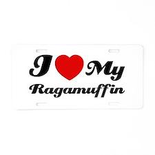 I love my Ragamuffin Aluminum License Plate