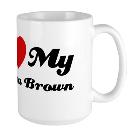 I love Havana Brown Large Mug
