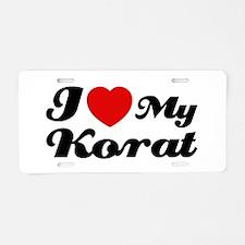 I love my Korat Aluminum License Plate