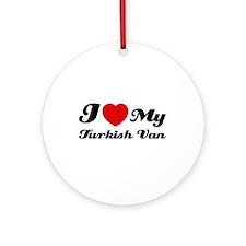 I love my Turkish Van Ornament (Round)