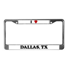 I Love Dallas License Plate Frame