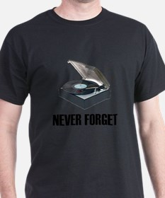 2-Never forget-turntable-1 T-Shirt