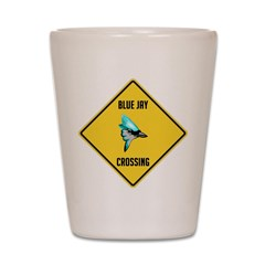 Blue Jay Crossing Sign Shot Glass