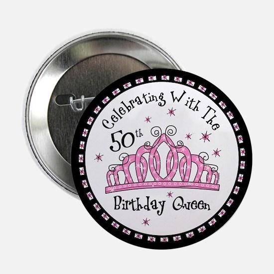 """Tiara 50th Birthday Queen CW 2.25"""" Button"""