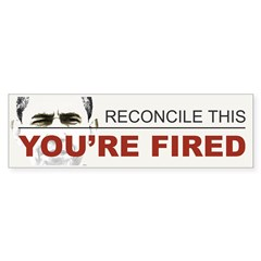 You're Fired Bumper Sticker