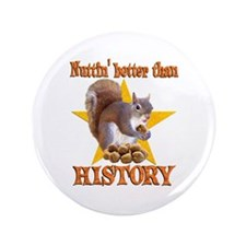 "History Squirrel 3.5"" Button"
