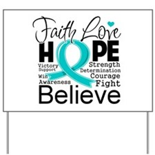 Faith Hope Ovarian Cancer Yard Sign