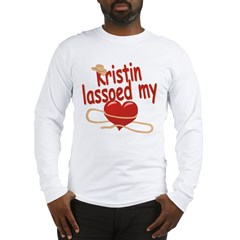 Kristin Lassoed My Heart Long Sleeve T-Shirt