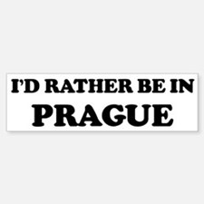 Rather be in Prague Bumper Bumper Bumper Sticker