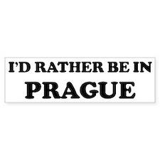 Rather be in Prague Bumper Bumper Sticker