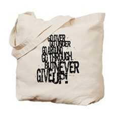 ...BUT NEVER GIVE UP! Tote Bag