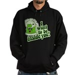 I Want To Be Inside You Hoodie (dark)