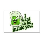 I Want To Be Inside You Car Magnet 20 x 12