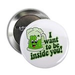 """I Want To Be Inside You 2.25"""" Button (10 pack)"""