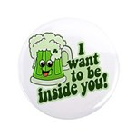 """I Want To Be Inside You 3.5"""" Button"""