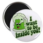 """I Want To Be Inside You 2.25"""" Magnet (100 pack)"""