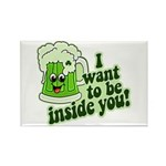I Want To Be Inside You Rectangle Magnet