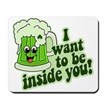 I Want To Be Inside You Mousepad
