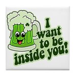 I Want To Be Inside You Tile Coaster