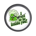 I Want To Be Inside You Wall Clock