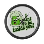 I Want To Be Inside You Large Wall Clock