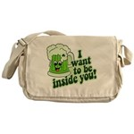 I Want To Be Inside You Messenger Bag