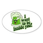I Want To Be Inside You Sticker (Oval 50 pk)