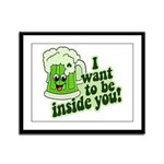 I Want To Be Inside You Framed Panel Print