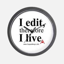 """""""I edit, therefore I live"""" CE-Lery wall clock"""