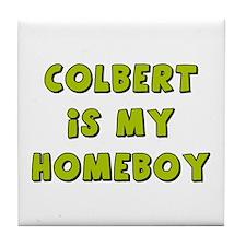 Colbert Is My Homeboy Tile Coaster